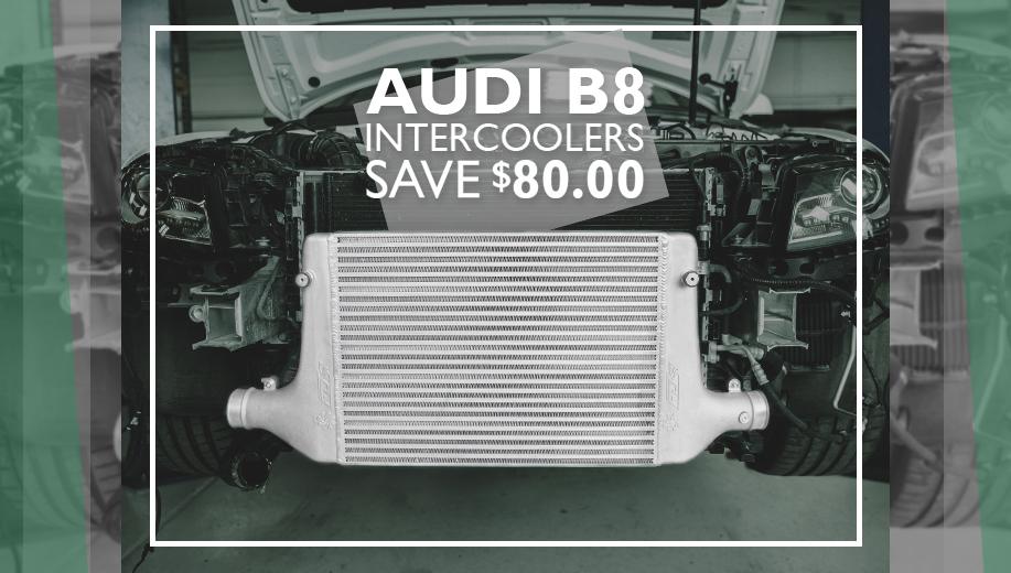 $80.00 OFF AUDI B8-B8.5 A4 FDS INTERCOOLERS